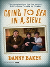 Going to Sea in a Sieve (eBook): The Autobiography