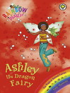 Ashley the Dragon Fairy (eBook): Rainbow Magic : The Magical Creature / Animal Fairies Series, Book 1