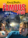 Five Go Off to Camp (eBook): Famous Five Series, Book 7