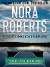 Courting Catherine (eBook): Calhoun Women Series, Book 1