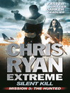 Silent Kill Mission 3 (eBook): Chris Ryan Extreme Series 4