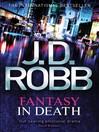 Fantasy in Death (eBook): In Death Series, Book 37