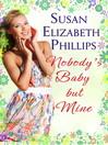 Nobody's Baby But Mine (eBook)