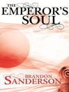 The Emperor's Soul (eBook): Elantris Series, Book 2