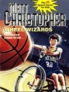 Wheel Wizards (eBook): It's a whole new ballgame for Seth...