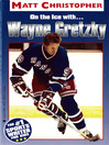 Wayne Gretzky (eBook): On the Ice With...