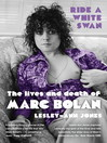 Ride a White Swan (eBook): The Lives and Death of Marc Bolan