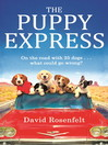 The Puppy Express (eBook): On the road with 25 rescue dogs . . . what could go wrong?