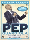 Pep Guardiola:  Another Way of Winning (eBook): The Biography