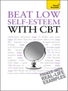 Beat Low Self-Esteem with CBT (eBook)