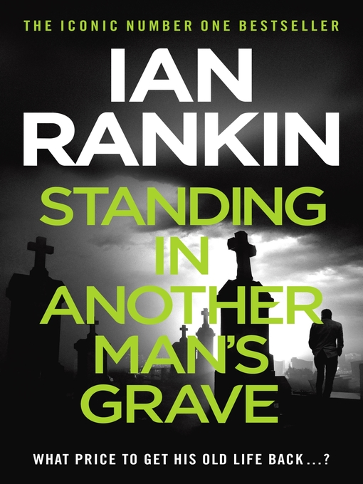Standing in Another Man's Grave: A John Rebus Novel (eBook): Inspector Rebus Series, Book 18