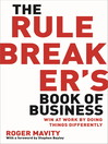 The Rule Breaker's Book of Business (eBook): Win at work by doing things differently