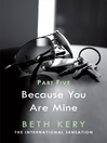 Because You Are Mine, Part 5 (eBook): Because I Said So