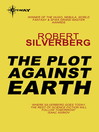The Plot Against Earth (eBook)
