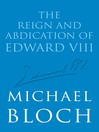 The Reign and Abdication of Edward VIII (eBook)