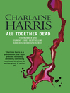 All Together Dead (eBook): Sookie Stackhouse Series, Book 7