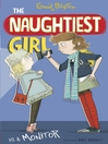 The Naughtiest Girl is a Monitor (eBook): Naughtiest Girl Series, Book 3