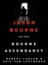 Robert Ludlum's the Bourne Ascendancy (eBook): The Bourne Saga: Book Eleven