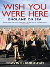 Wish You Were Here (eBook): England on Sea