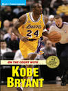 Kobe Bryant (eBook): On the Court with...