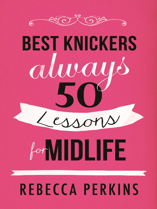 Best Knickers Always (eBook): 50 Lessons For Midlife