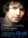 Different Country, Same State (eBook): On the Road with James Blunt
