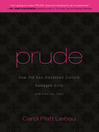 Prude (eBook): How the Sex-Obsessed Culture Damages Girls (and America, Too!)