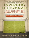 Inverting the Pyramid (eBook): The History of Football Tactics