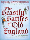 The Beastly Battles of Old England (eBook): The misguided manoeuvres of the British at war