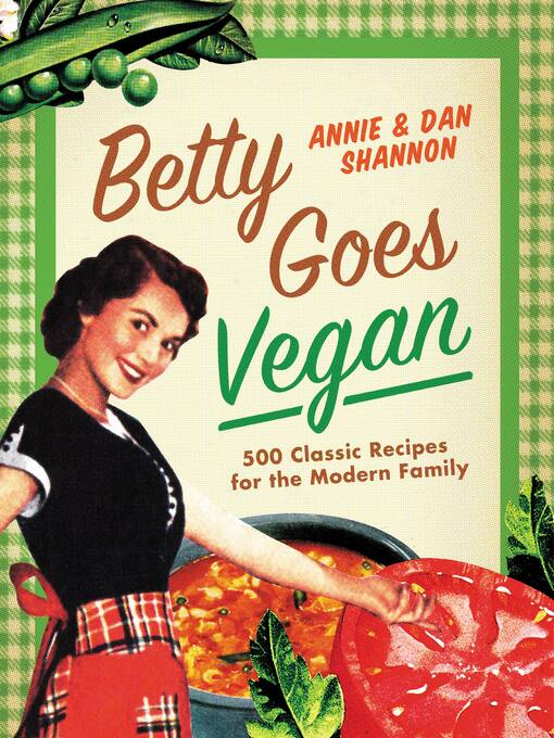 Betty Goes Vegan (eBook): 500 Classic Recipes for the Modern Family