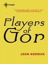 Players of Gor (eBook): Gorean Saga Series, Book 20