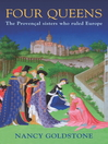 Four Queens (eBook): The Provencal Sisters Who Ruled Europe