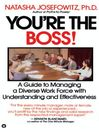 You're the Boss (eBook): A Guide to Managing a Diverse Work Force with Understanding and Effectiveness