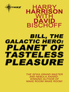 Planet of Tasteless Pleasure (eBook): Bill, the Galactic Hero Series, Book 4