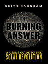 The Burning Answer (eBook): A User's Guide to the Solar Revolution