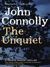 The Unquiet (eBook): Charlie Parker Series, Book 6