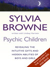 Psychic Children (eBook): Revealing Their Intuitive Gifts and Hidden Abilities