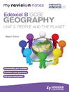 My Revision Notes (eBook): Edexcel B GCSE Geography: Unit 2 People and the Planet