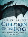 Children of the Fog (The Copper Promise (eBook): Part II)