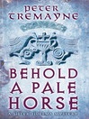 Behold a Pale Horse (eBook): Sister Fidelma Series, Book 22