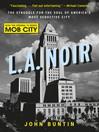 L.A. Noir (eBook): The Struggle for the Soul of America's Most Seductive City