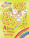 Alice the Tennis Fairy (eBook): Rainbow Magic: The Sporty Fairies Series, Book 6