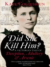 Did She Kill Him? (eBook): A Victorian tale of deception, adultery and arsenic
