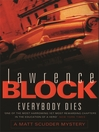 Everybody Dies (eBook): Matthew Scudder Series, Book 14