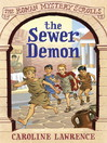The Sewer Demon (eBook): Roman Mystery Scrolls Series, Book 1