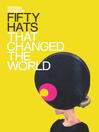 Fifty Hats that Changed the World (eBook)