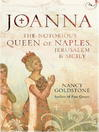 Joanna (eBook): The Notorious Queen Of Naples, Jerusalem And Sicily