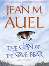 The Clan of the Cave Bear (eBook): Earth's Children&#174 Series, Book 1