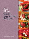 Classic Vegetarian Recipes (eBook): 75 Signature Dishes