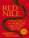Red Nile (eBook): The Biography of the World's Greatest River
